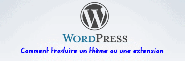 WordPress traduction d'une thème ou d'une extension
